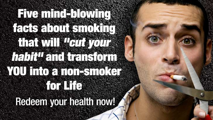 "Five mind-blowing facts about smoking that will ""cut your habit"" and transform YOU into a non-smoker for LIFE: Redeem your health now!"