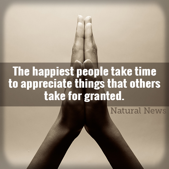 The happiest people take time to appreciate things...