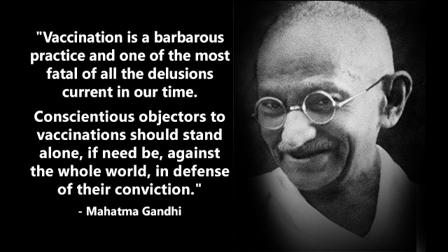 http://www.naturalnews.com/gallery/640/Misc/Quote-Mahatma-Gandhi-Vaccination.jpg