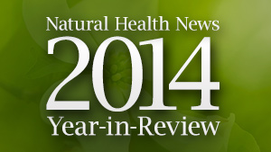 Natural Health News 2014 Year-in-Review