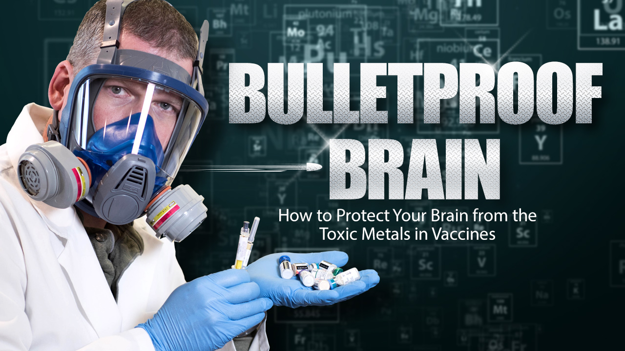 Image: BULLETPROOF BRAIN: Health Ranger lecture reveals secrets of protecting your brain from aluminum and mercury in mandatory vaccines