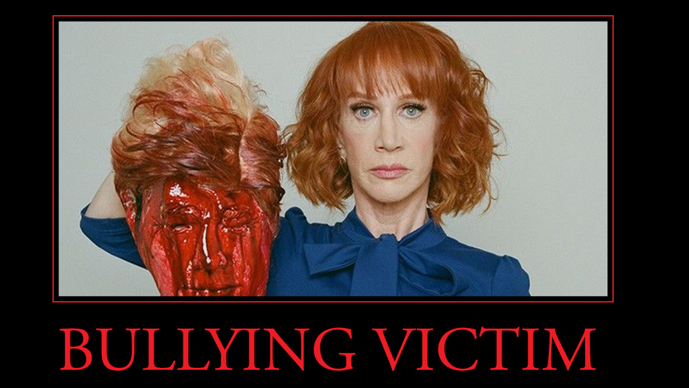 Image: CRYBULLY MASTERY: After depicting deadly violence against the President, Kathy Griffin plays VICTIM card, claiming Trump bullied her