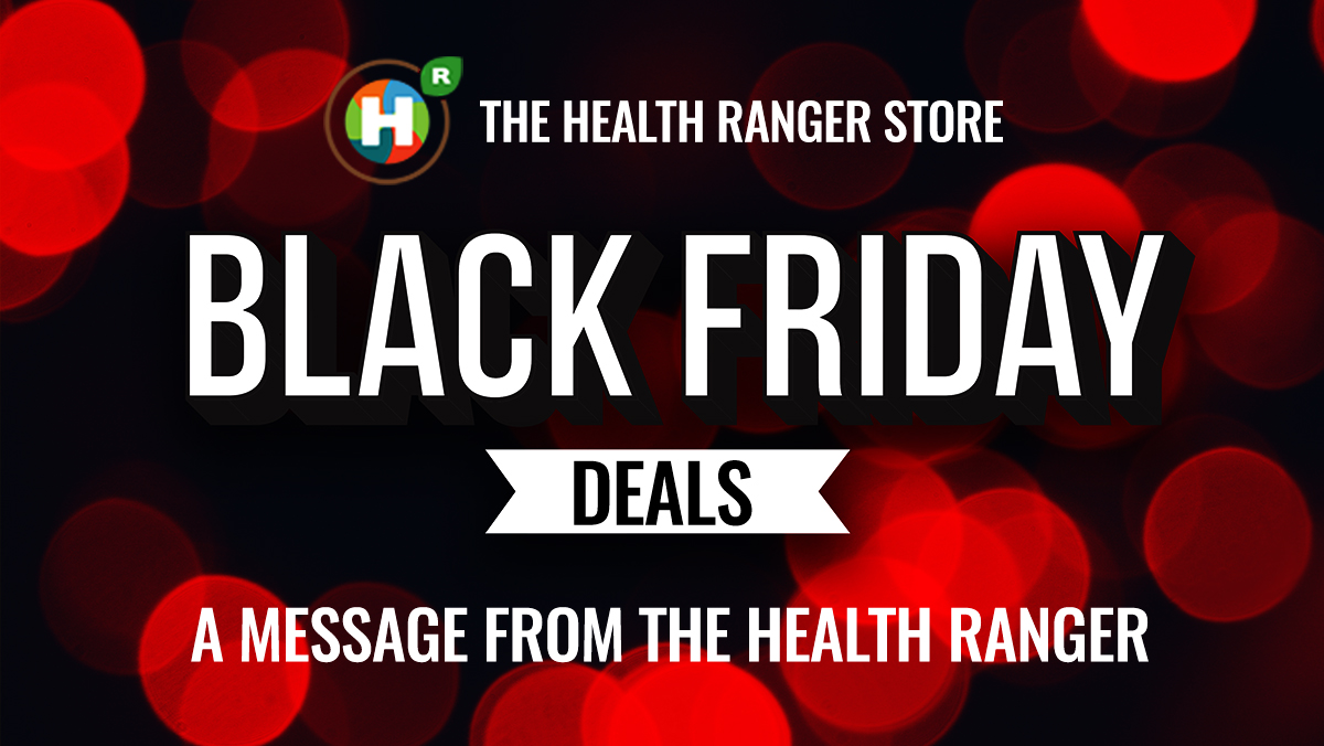 This Black Friday, the Health Ranger needs your support as we go to bat for your health freedom, food freedom and freedom to THINK