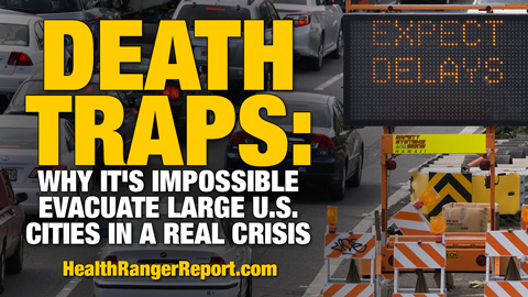 Image: DEATH TRAPS: The Health Ranger explains why it's impossible to evacuate large cities