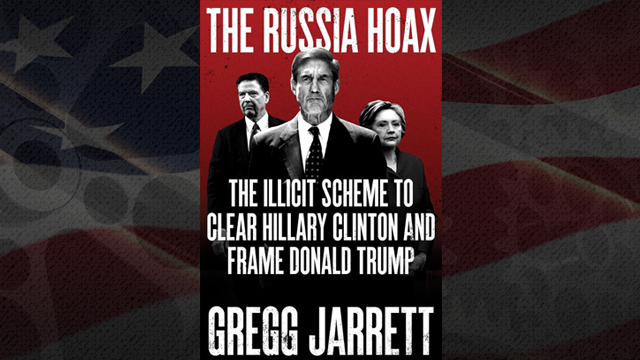 "Image: Book Review: Gregg Jarrett's ""The Russia Hoax: The Illicit Scheme to Clear Hillary Clinton and Frame Donald Trump"""
