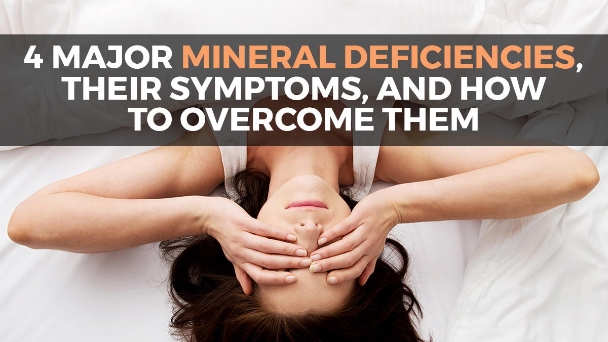 Image: Four major mineral deficiencies, their symptoms, and how to overcome them