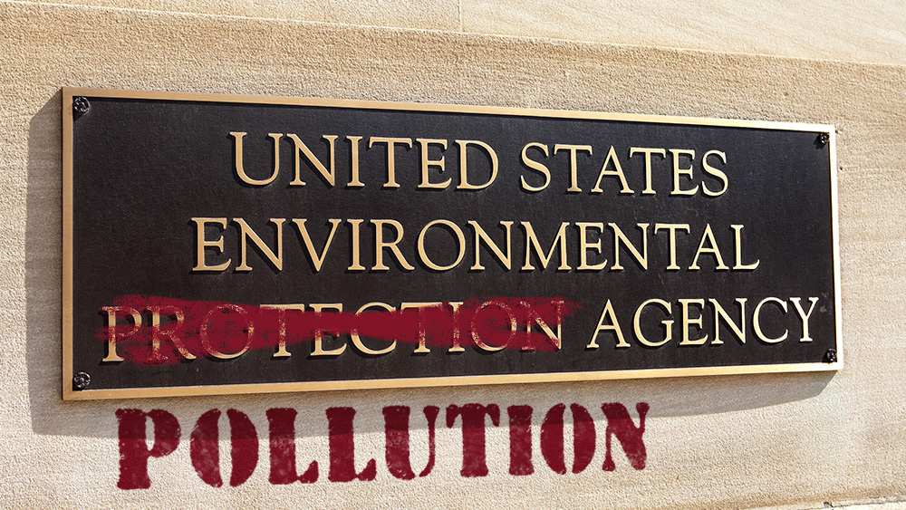 Image: EPA exposed as criminal pollution enterprise engaged in bioterrorism, food contamination and the destruction of ecosystems across North America