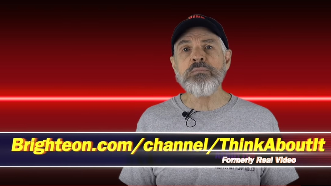 "Image: Super popular ""Think About It"" video channel announces move to Brighteon.com as YouTube accelerates censorship and demonetization of truthful speech"