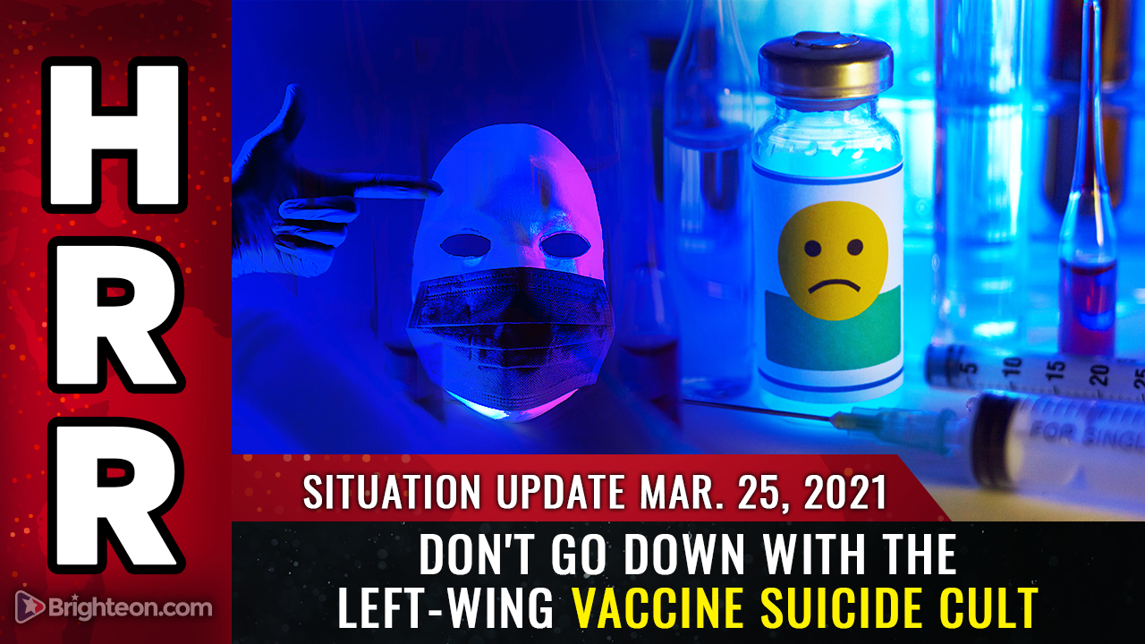 Image: Situation Update, Mar 25: Don't go down with the left-wing VACCINE SUICIDE CULT