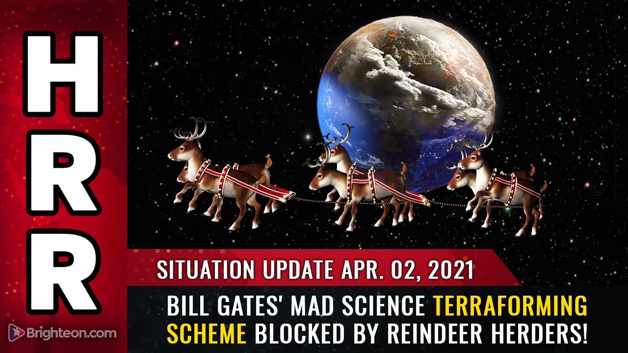 Bilde: Situasjonsoppdatering 2. april: Bill Gates 'gal vitenskap TERRAFORMING-ordning blokkert av reindriftsutøvere