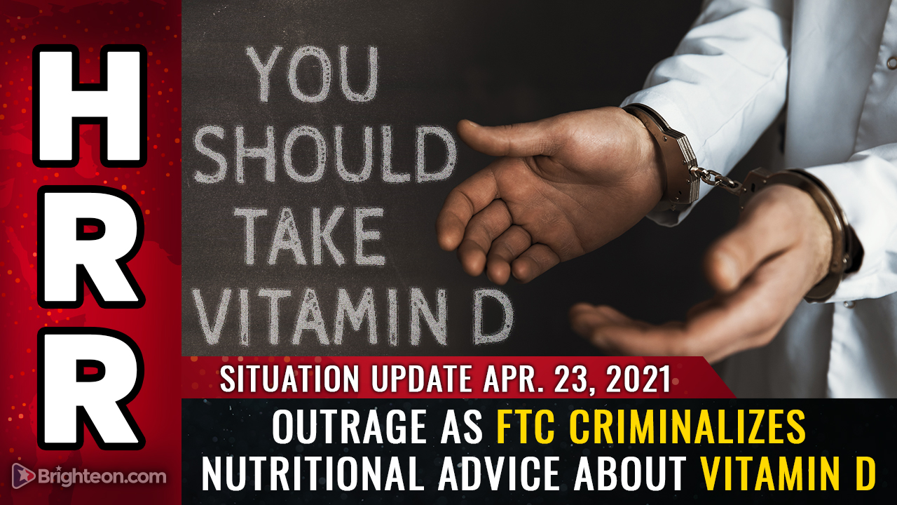 Image: April 23rd: The FTC criminalizes nutritional advice about vitamin D and zinc in latest ploy to protect market monopoly for unproven, dangerous vaccines
