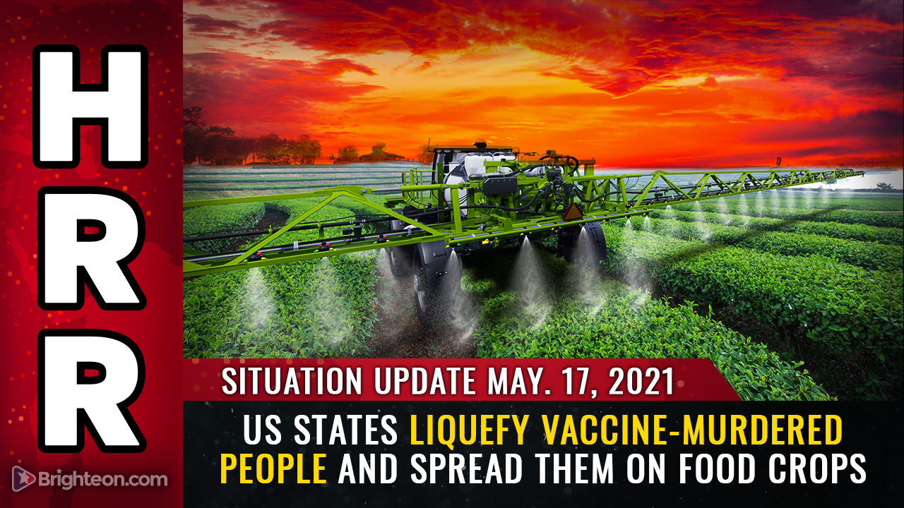 """Image: Now 20 US states liquefy vaccine-murdered people and spread their flesh goo on food crops as """"fertilizer"""""""