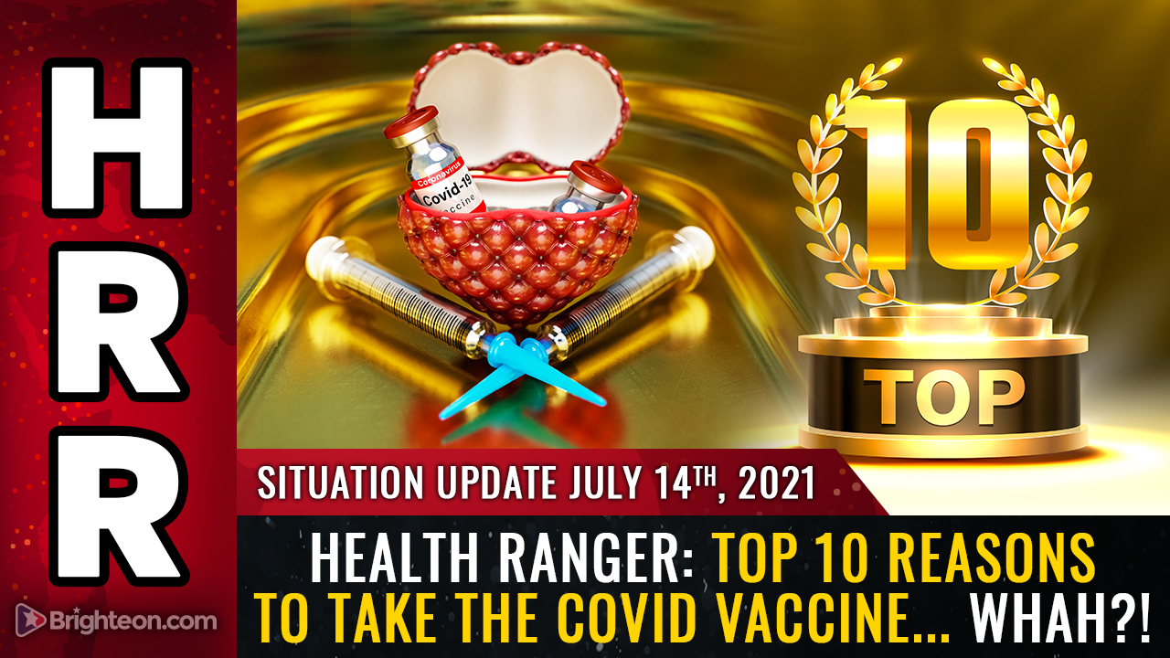 Image: Health Ranger: Top 10 reasons to take the covid vaccine… WHAH?!