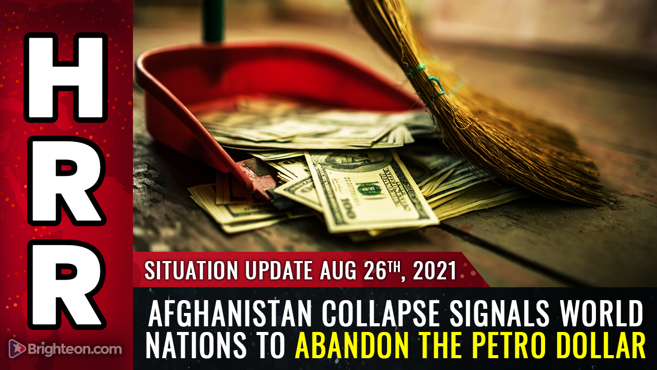 Image: Afghanistan collapse signals world nations to abandon the PETRO DOLLAR … America's last days are upon us